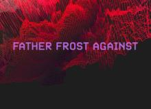 Welcome to Father Frost Against 2021 - festival